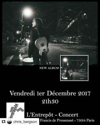 chrisbergson concert tonight in Paris at Lentrept  in Montparnasse!hellip