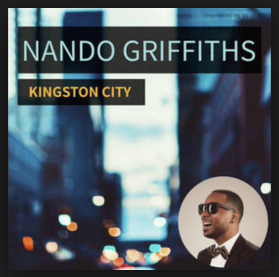 Nando Griffiths Releases 'Kingston City' Single and Video
